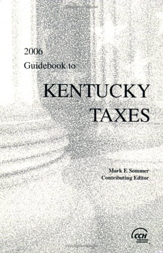 9780808013358: Guidebook to Kentucky Taxes (2006)