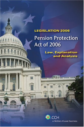 9780808015550: Pension Protection Act of 2006 - Law, Explanation and Analysis