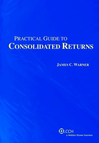 9780808016151: Practical Guide to Consolidated Returns (2nd Edition) (Practical Guides)