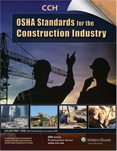 OSHA Standards for the Construction Industry as of January 2007: CCH Editorial Staff