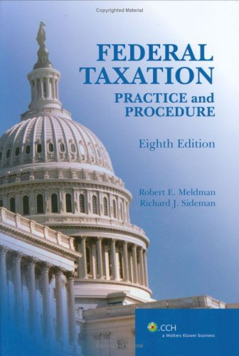 Federal Taxation Practice and Procedure (8th Edition): Robert E. Meldman