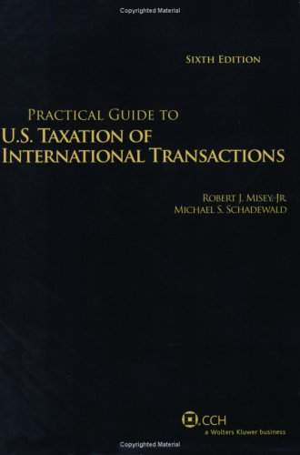 9780808017196: Practical Guide to U.S. Taxation of International Transactions (Sixth Edition) (Practical Guides)