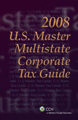 9780808017424: U.S. Master Multistate Corporate Tax Guide (2008)