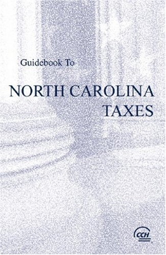 Guidebook to North Carolina Taxes (2008) (Cch State Guidebooks): CCH State Tax Law Editors
