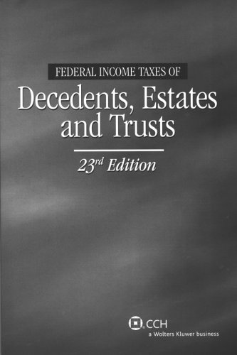 Federal Income Taxes of Decedents, Estates and Trusts