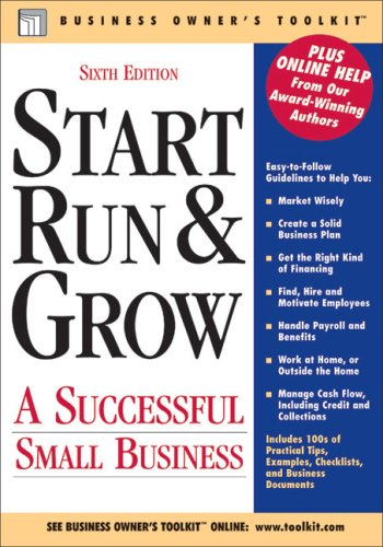 Start Run & Grow: A Successful Small Business (Business Owner's Toolkit series): Toolkit ...