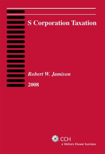 9780808018162: S Corporation Taxation (2008)