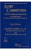 9780808020837: Audit Committees: A Guide for Directors, Management, and Consultants