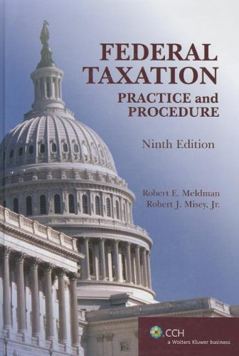 Federal Taxation Practice and Procedure, 9th Edition: JD Robert E.