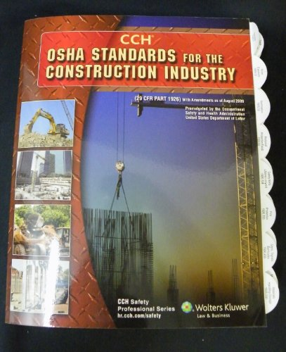 OSHA Standards for the Construction Industry as of 08/09: Wolters Kluwer
