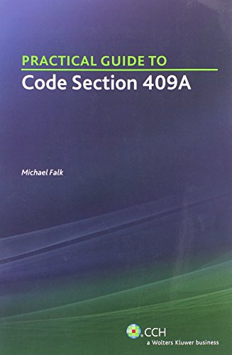 Practical Guide to Code Section 409A: Michael Falk