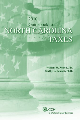 Guidebook to North Carolina Taxes, 2010: Nelson, William W./ Bennett, Shelby