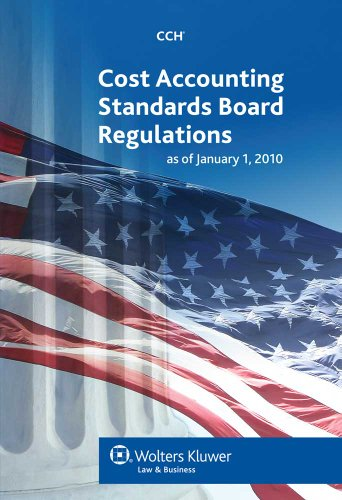 Cost Accounting Standards Board Regulations as of: CCH Incorporated