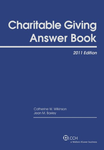 Charitable Giving Answer Book (2011): Catherine W. Wilkinson, Jean M. Baxley