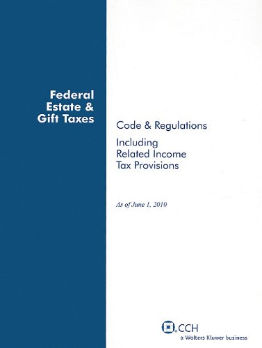 9780808023555: Federal Estate & Gift Taxes: Code & Regulations, Including Related Income Tax Provisions