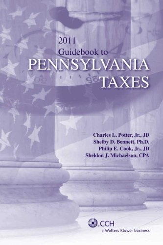 9780808024675: Guidebook to Pennsylvania Taxes (2011) (State Tax Guidebooks)