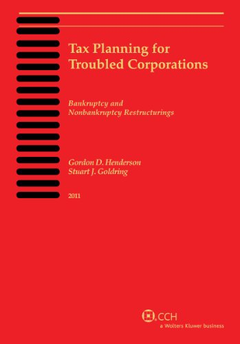 9780808024736: Tax Planning for Troubled Corporations (2011)