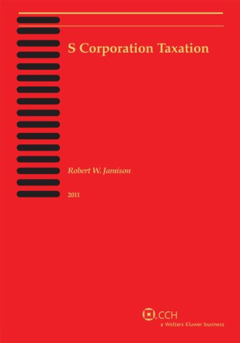 9780808024828: S Corporation Taxation (2011)