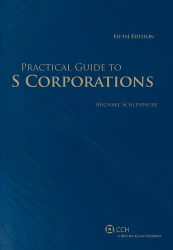 9780808025719: Practical Guide to S Corporations (Fifth Edition)