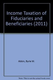 9780808026013: Income Taxation of Fiduciaries and Beneficiaries (2 Volumes)