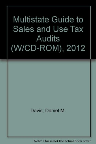 Multistate Guide to Sales and Use Tax Audits w/CD-ROM ( 2012): Daniel M. Davis