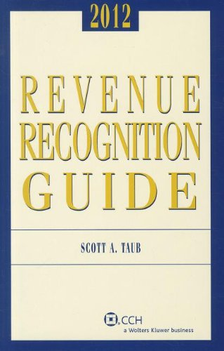 Revenue Recognition Guide (2012: Scott A. Taub