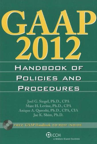 GAAP Handbook of Policies and Procedures w/CD-ROM (2012) (0808026526) by Joel G. Siegel; Anique A. Qureshi; Jae K. Shim