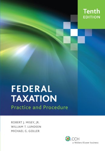 Federal Taxation Practice and Procedure (Tenth Edition): JD Robert E.