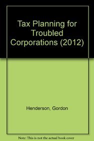 9780808027874: Tax Planning for Troubled Corporations (2012)