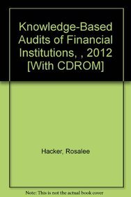 Knowledge-Based Audits of Financial Institutions with CD-ROM (2012): Rosalee Hacker