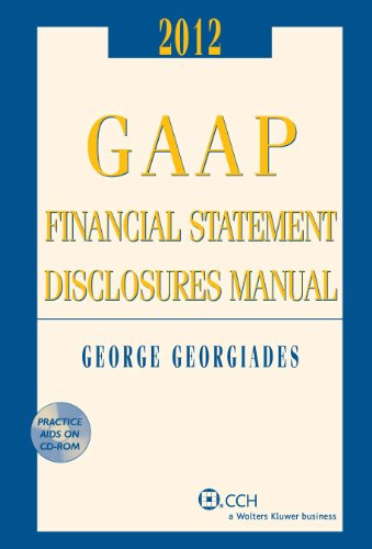 9780808029670: GAAP Financial Statement Disclosures Manual, (w/CD-ROM), 2012-2013