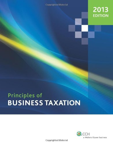 9780808029717: Principles of Business Taxation (2013)