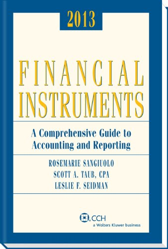 9780808030850: Financial Instruments: A Comprehensive Guide to Accounting & Reporting (2013)