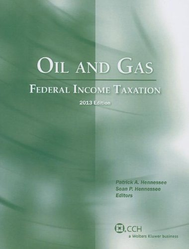 9780808031215: Oil and Gas: Federal Income Taxation (2013)