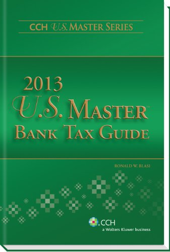 9780808031826: U.S. Master Bank Tax Guide (2013) (CCH U.S. Master)