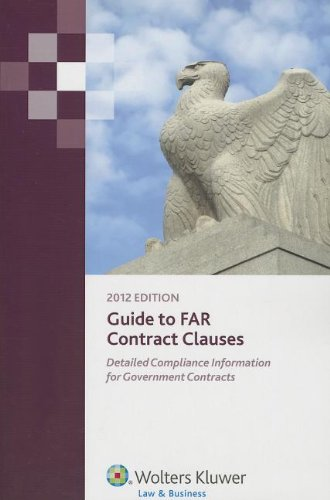 9780808032717: Guide to FAR Contract Clauses: Detailed Compliance Information for Government Contracts