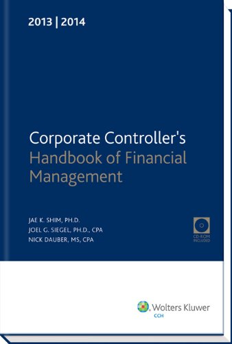 Corporate Controller's Handbook of Financial Management (2013-2014) W/CD-ROM (0808033743) by Ph.D. Jae K. Shim; Ph.D., CPA Joel G. Siegel; MS, CPA Nick Dauber
