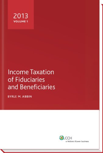 9780808033875: Income Taxation of Fiduciaries and Beneficiaries (2013)