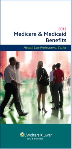 9780808034025: Medicare & Medicaid Benefits, 2013 Edition (Medicare and Medicaid Benefits)