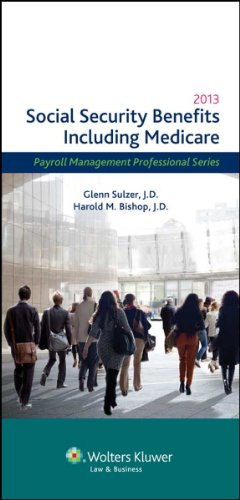 9780808034049: Social Security Benefits Including Medicare, 2013 Edition