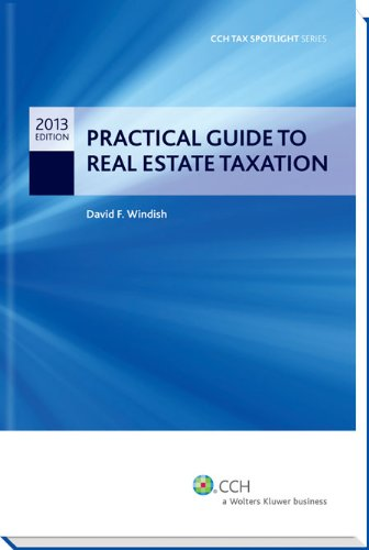 9780808035022: Practical Guide to Real Estate Taxation 2013 - CCH Tax Spotlight Series