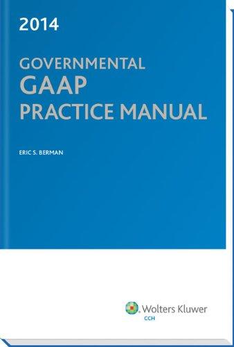 Governmental GAAP Practice Manual (2014): Eric S. Berman, CPA