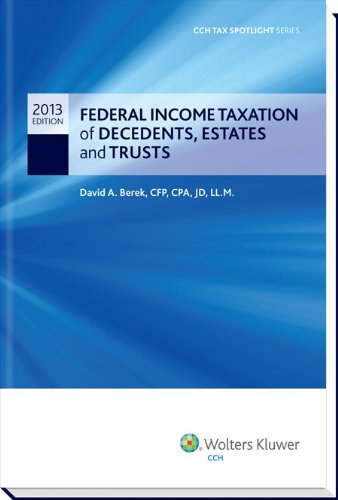 9780808035442: Federal Income Taxation of Decedents, Estates and Trusts - CCH Tax Spotlight Series