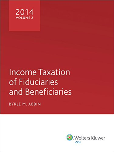 9780808038429: Income Taxation of Fiduciaries and Beneficiaries (2014)