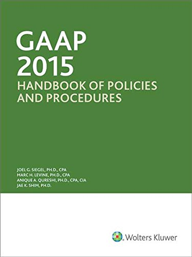 GAAP Handbook of Policies and Procedures (w/CDROM): Joel G. Siegel,