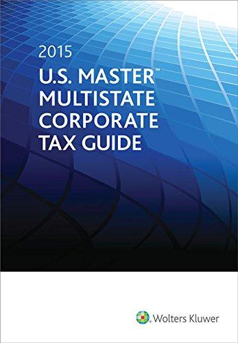 9780808039105: U.S. Master Multistate Corporate Tax Guide (2015)