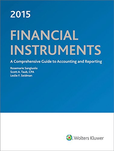 9780808039198: Financial Instruments: A Comprehensive Guide to Accounting & Reporting (2015)