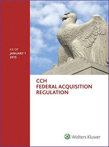 Federal Acquisition Regulation, Far: As of January 1, 2015: Wolters Kluwer Law & Business