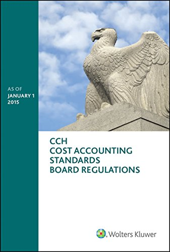 Cost Accounting Standards Board Regulations as of January 1, 2015 (CASB): Wolters Kluwer Law & ...