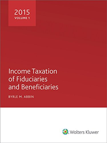 9780808040897: Income Taxation of Fiduciaries and Beneficiaries (2015)